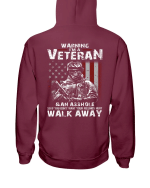 Warning I'm A Veteran If You Don't Want Your Feelings Hurt Walk Away Veteran Hoodie, Veteran Sweatshirts - Spreadstores