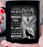 Wolf Canvas, Gifts For Wolf Lover, Everything You Need Is Already Inside You, Don't Wait For Others To Light Your Fire Mug - Spreadstores