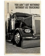 You Ain't Go Nothing Without Us Trucking Matte Canvas - Spreadstores