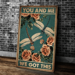 You And Me We Got This Matte Canvas, Dragonfly Wall Art Decor Canvas - Spreadstores