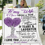 Wife Blanket, Gifts For Wife, To My Wife Once Upon A Time I Became Your And You Became Mine Fleece Blanket - Spreadstores