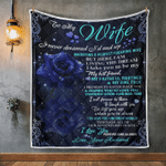 Wife Blanket, Gifts For Her, To My Wife, I Never Dreamed I'd End Up Quilt Blanket - Spreadstores