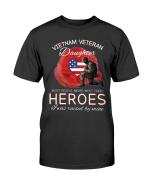 Vietnam Veteran Daughter Most People Never Meet Their Heroes T-Shirt - Spreadstores