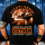 Vietnam Veteran - I Was Killed In Vietnam I Just Haven't Died Yet T-Shirt - Spreadstores