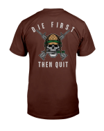 Veterans Shirt - Die First Then Quit T-Shirt - Spreadstores