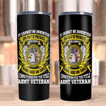 Veteran Tumblers, I Own It Forever The Title Army Veteran Skinny Tumbler - Spreadstores