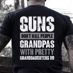 Veterans Shirt - Guns Don't Kill Grandpas With Pretty Granddaughters Do Grandpa, Papa T-Shirt - Spreadstores