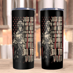 Veteran Tumbler, Gifts For Veteran, Just So We Are Clear I Am Not Afraid Of You Skinny Tumbler - Spreadstores