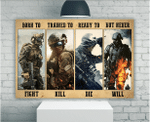 Veteran Wall Art Canvas, Born To Fight Trained To Kill Ready To Die But Never Will Canvas, Gift For Veterans - Spreadstores