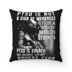 Veterans Pillow, PTSD Is Not A Sign Of Weakness Pillow, Gift For Veteran - Spreadstores