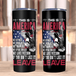 Veteran Tumblers, Gift For Veteran, This Is America If You Don't Like It Leave Skinny Tumbler - Spreadstores