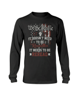 Veteran Shirt, Gift For Veterans, We The People 1776 It Doesn't Need To Be Rewritten American Long Sleeve - Spreadstores