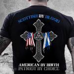 Veteran Shirt, Scottish By Blood, American By Birthday Patriot By Choice T-Shirt KM0908 - Spreadstores