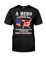 Veteran Shirt, Father's Day Shirt, Gifts For Dad, A Hero Is Someone Bigger Than Oneself T-Shirt KM0806 - Spreadstores