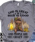 Veteran Shirt, Funny Shirt, God Is Great Beer Is Good And People Are Crazy Unisex T-Shirt KM1706 - Spreadstores