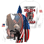 Veteran Sweatshirt, DD-214 Shirt, I Ain't Perfect But I Do Have A DD-214 All Over Printed Sweatshirts - Spreadstores