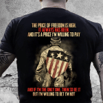 Veteran Shirt, Father's Day Shirt, The Price Of Freedom Is High T-Shirt KM2705 - Spreadstores