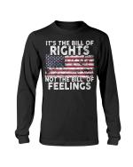 Veteran Shirt, It's The Bill Of Rights Not The Bill Of Feelings Veteran Memorial Day Long Sleeve - Spreadstores