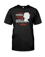 Veteran Shirt, Dad Shirt, I Am A Veteran Belongs To The American Military T-Shirt KM0906 - Spreadstores