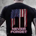 Veteran Shirt, Dad Shirt, American Flag Shirt, Never Forget T-Shirt KM2206 - Spreadstores