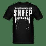 Veteran Shirt, Trending Shirt, I Wasn't Born To Be A Sheep T-Shirt KM3006 - Spreadstores
