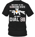 Veteran Shirt, Gun Shirt, Welcome To The Gunshine State, We Don't Dial 911 T-Shirt KM0307 - Spreadstores