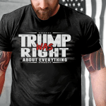 Veteran Shirt, Trump Shirt, Trump Was Right About Everything T-Shirt - Spreadstores