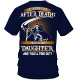 Veteran Shirt, Is There Life After Death? Touch My Daughter And You'll Find Out T-Shirt - Spreadstores