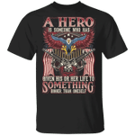 Veteran Shirt, Dad Shirt, A Hero Is Someone Who Has Given His Or Her T-Shirt KM1806 - Spreadstores