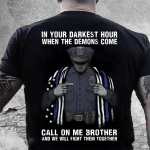 Veteran Shirt, In Your Darkest Hour When The Demons Come, Thin Blue Line T-Shirt KM0507 - Spreadstores