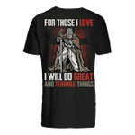 Veteran Shirt, Father's Day Shirt, For Those I Love I Will Do Great And Terrible Things T-Shirt KM2705 - Spreadstores