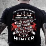 Veteran Shirt, Hunter Shirt, I'm A Camo Wearing, Killing Hunter, Father's Day Gift For Dad KM1404 - Spreadstores