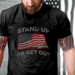 Veteran Shirt, USA Flag Stand Up Or Get Out Patriotic Veterans T-Shirt - Spreadstores