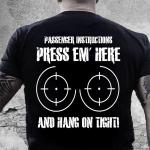 Veteran Shirt, Gun Shirt, Passenger Instructions Press Em' Here T-Shirt KM0207 - Spreadstores