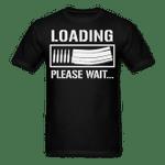 Veteran Shirt, Guns Shirt, Loading Please Wait T-Shirt KM2906 - Spreadstores