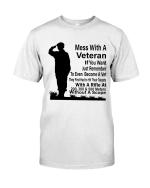 Veteran Shirt, Female Veteran, Mess With A Veteran If You Want Unisex T-Shirt KM3105 - Spreadstores