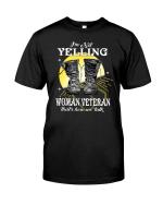 Veteran Shirt, Female Veteran, Woman Veteran, I'm Not Yelling Unisex T-Shirt KM0106 - Spreadstores