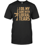 Veteran Shirt, Gun Shirt, I Oil My Guns With Liberal Tears T-Shirt KM0207 - Spreadstores