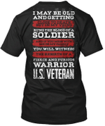 Veteran Shirt, Veteran Day Gift, Veterans Day Unisex T-Shirt, I May Be Old And Getting Close To Death T-Shirt - Spreadstores