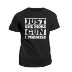 Veteran Shirt, Dad Shirt, Gun Shirt, Just One More Gun I Promise T-Shirt KM2206 - Spreadstores