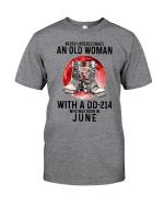 Veteran Shirt, Mom Shirt, Custom Shirt, Never Underestimate An Old Woman With A DD-214 Unisex T-Shirt KM1006 - Spreadstores