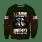 Veteran Sweatshirt, Veteran Don't Thank Me Thank My Brothers 3D All Over Printed Sweatshirts - Spreadstores
