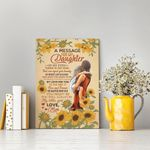 A Message For My Daughter Wall Art Canvas - Gift For Daughter - Anniversary, Birthday, Christmas Gift - You Will Always Be My Little Girl