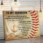Baseball To My Grandson You Will Never Lose Love Grandpa Canvas
