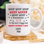 Personalized Custom Mom Dad Name Coffee Mug Funny Woof Woof Woof Translation To The Bestie Doggy Dad Happy Fathers Day Gifts for Lovers Pet Gifts for Mothers Day Fathers Day Birthday 11Oz 15Oz Mug