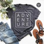 Adventure TShirt, Nature Lover Shirt, Vacation Shirt, Camping T Shirt, Hiking Shirt, Camp Gifts, Outdoor Shirt, Travel T Shirts