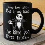 Ja.ck Sk.elling.ton I May Look Calm But In My Head Coffee Mug Black Halloween mug