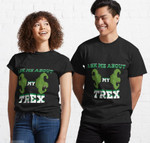 Ask Me About My Trex T-Shirt
