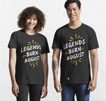Legends are Born In August Birthday T-Shirt