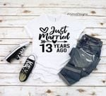 Wedding anniversary gifts, Just Married 13 Years Ago, Married for 13 Years Shirt, gift for her/him, for husband/wife
